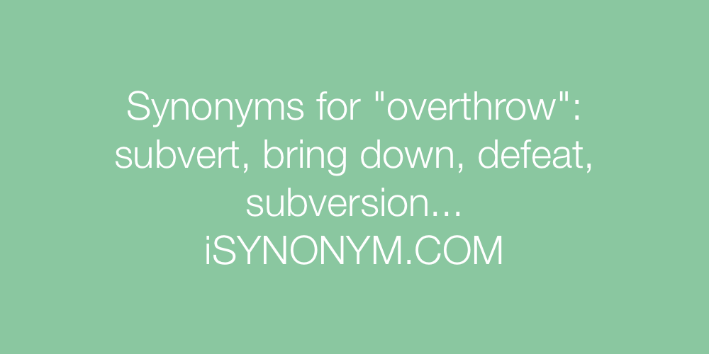 Synonyms overthrow