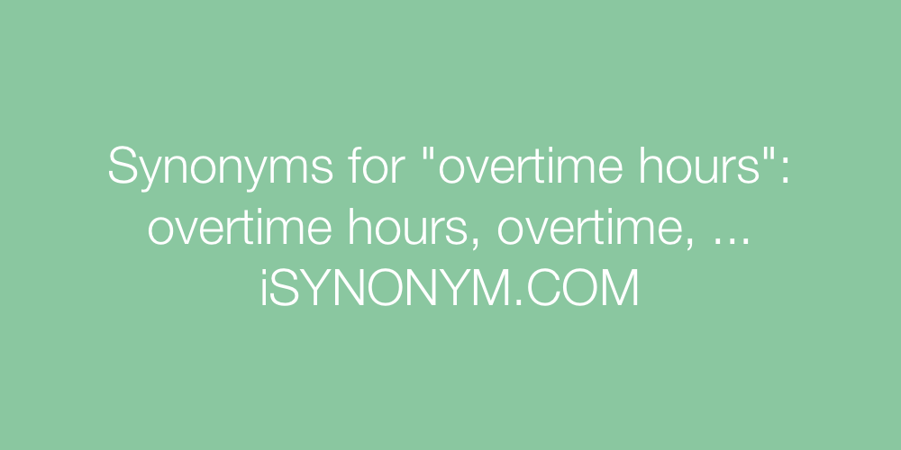 Synonyms overtime hours