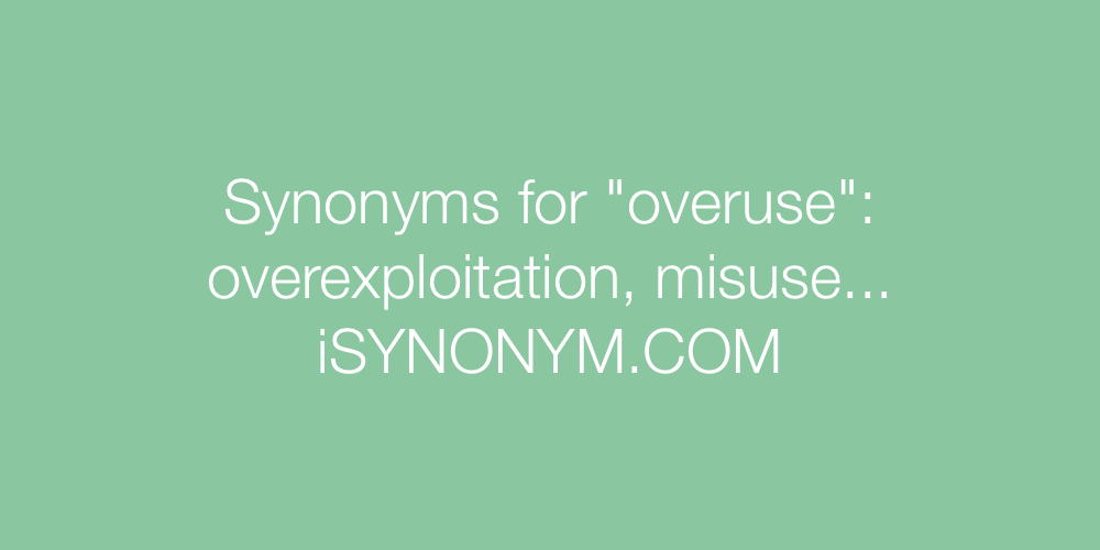 Synonyms overuse