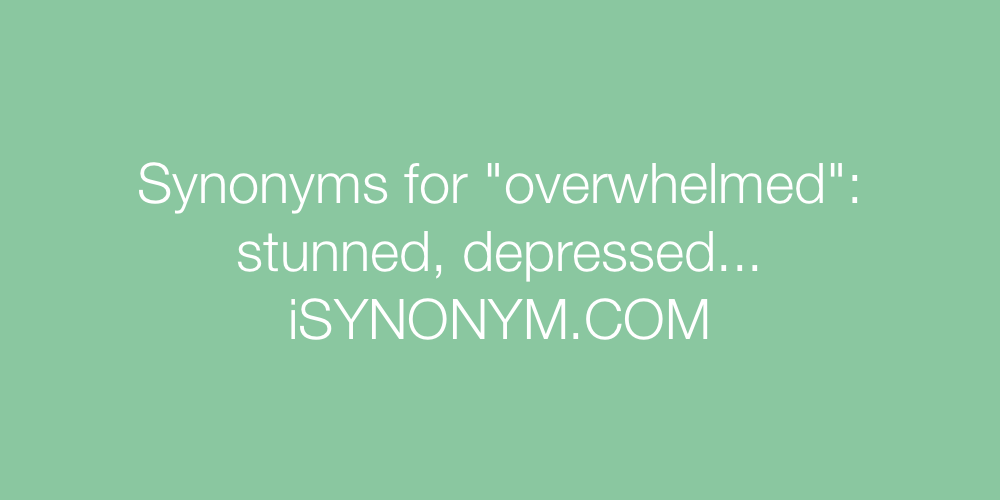 Synonyms overwhelmed