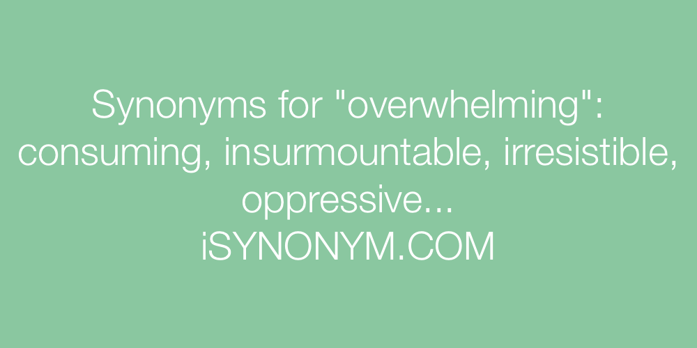 Synonyms overwhelming