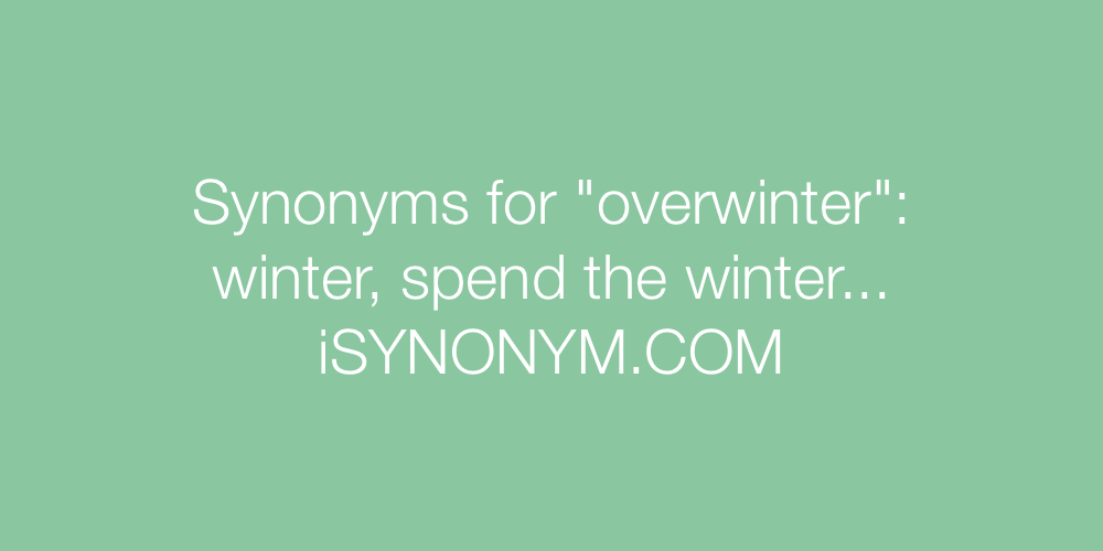 Synonyms overwinter