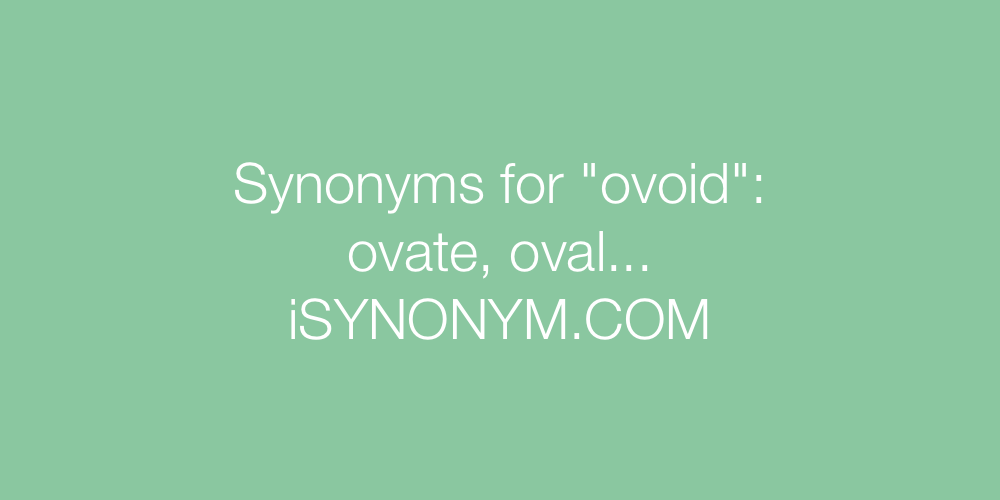 Synonyms ovoid