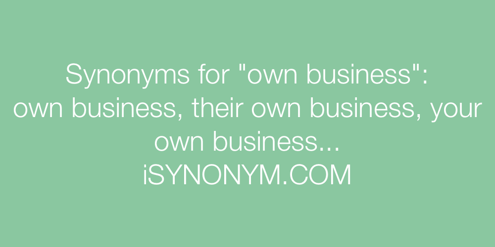 Synonyms own business