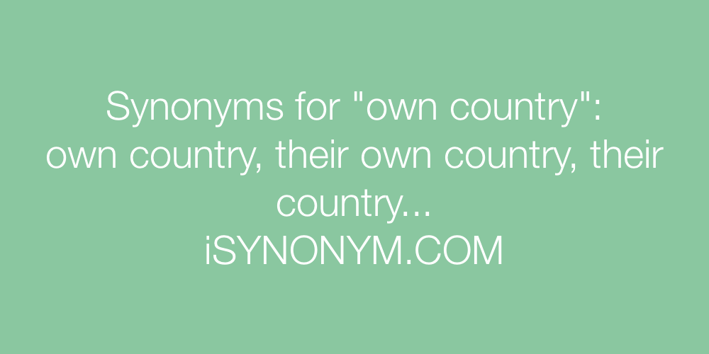 Synonyms own country