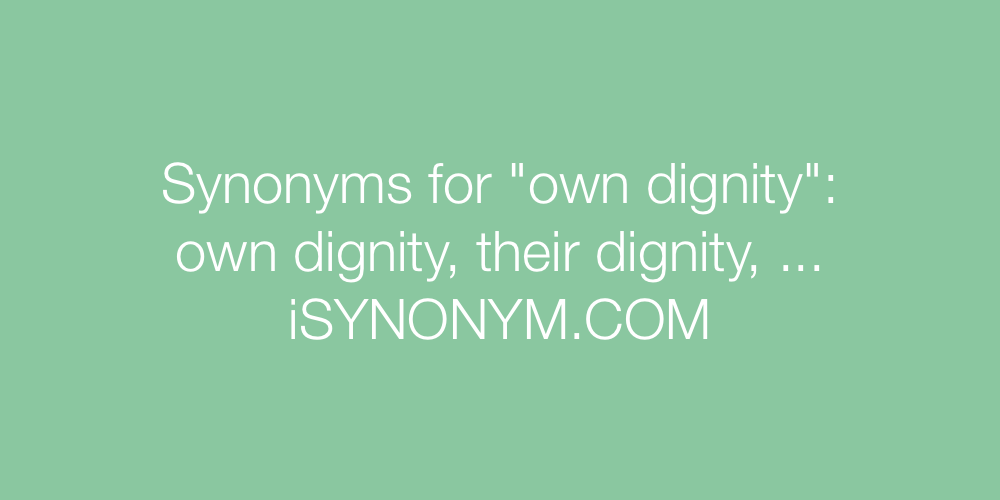 Synonyms own dignity