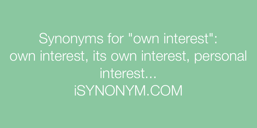 Synonyms own interest