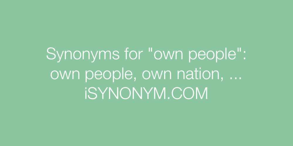 Synonyms own people