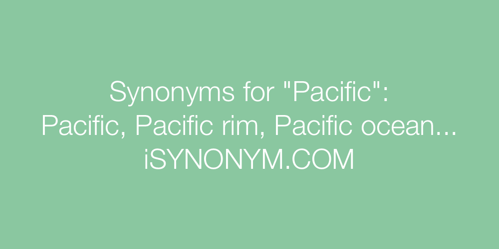Synonyms Pacific