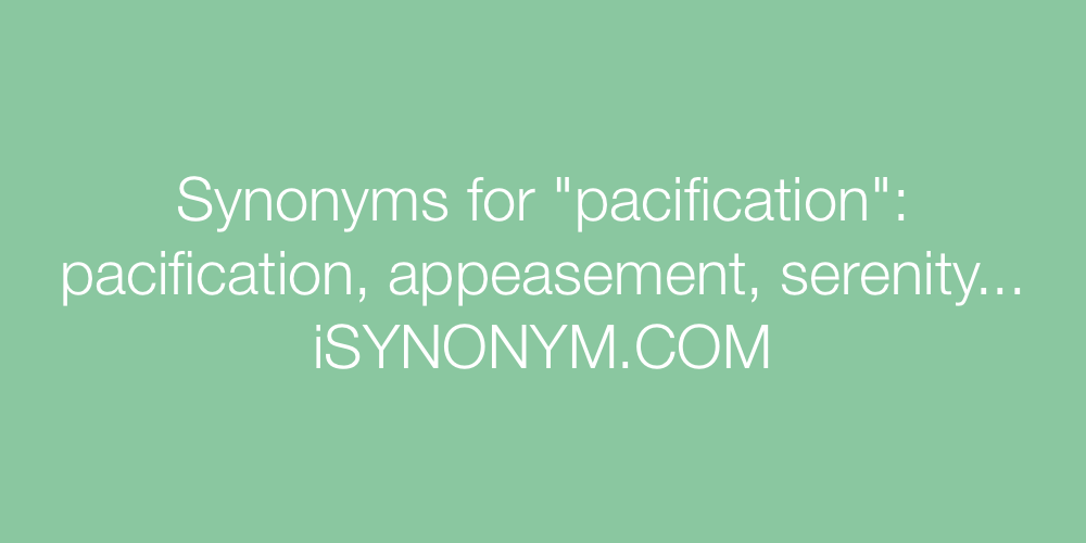Synonyms pacification
