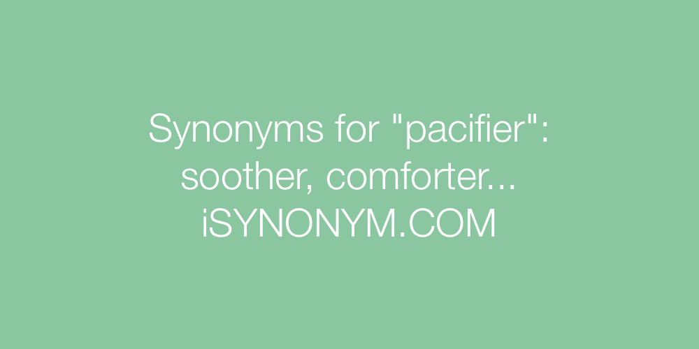 Synonyms pacifier