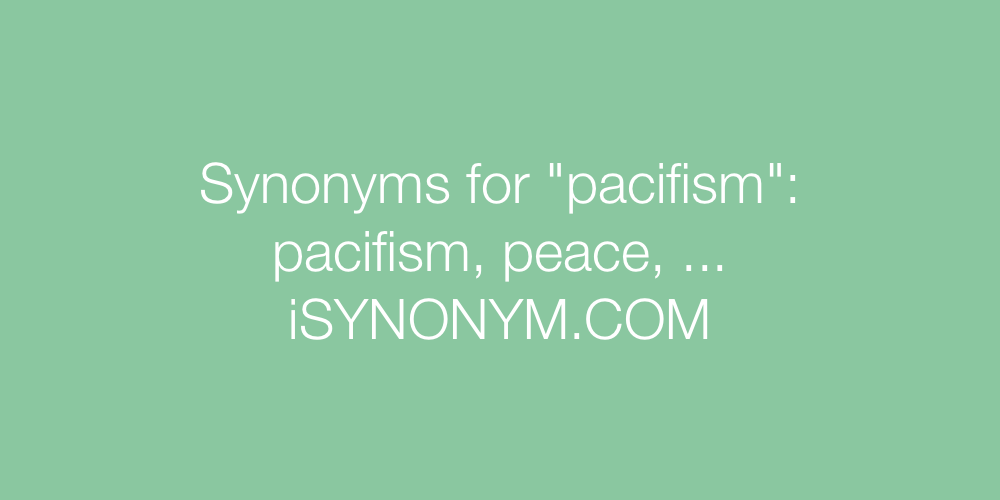 Synonyms pacifism