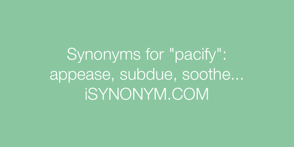 Synonyms pacify