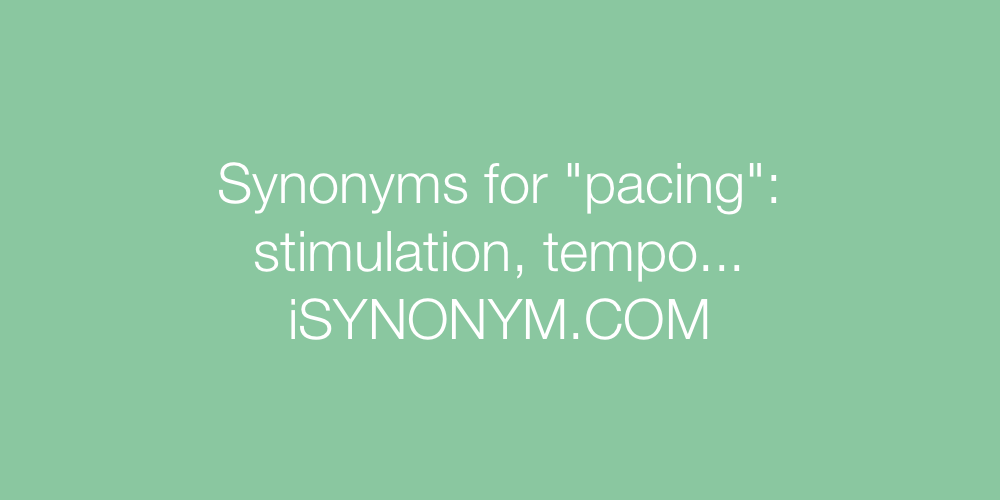 Synonyms pacing