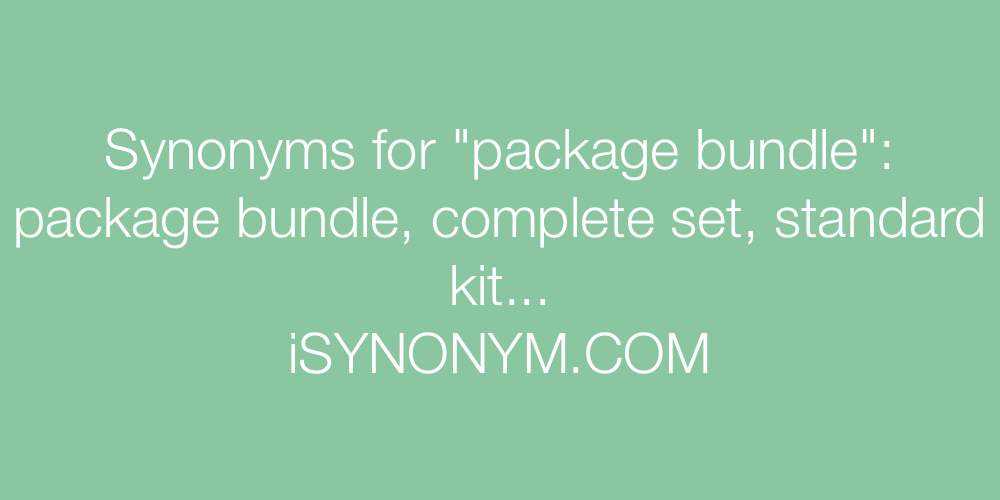 Synonyms package bundle