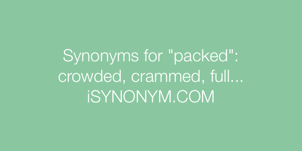 Synonyms packed