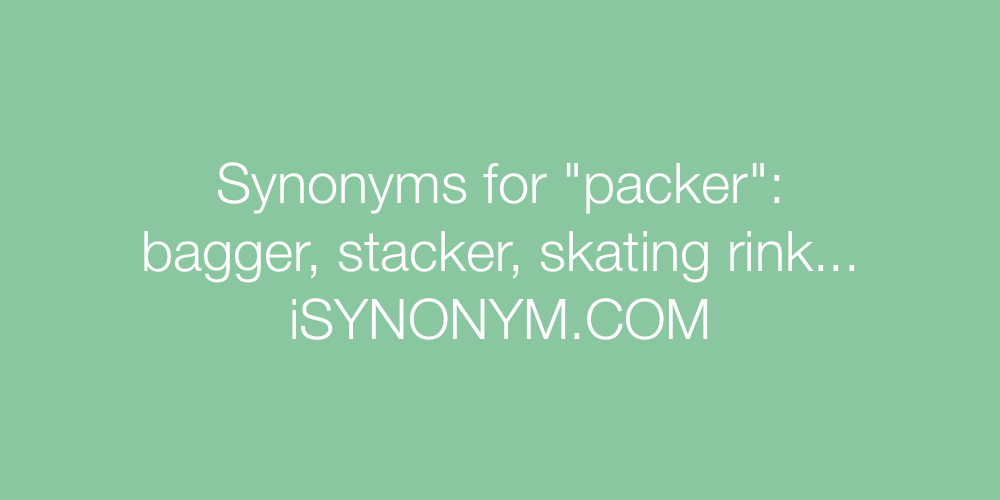 Synonyms packer