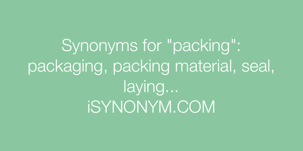 Synonyms packing