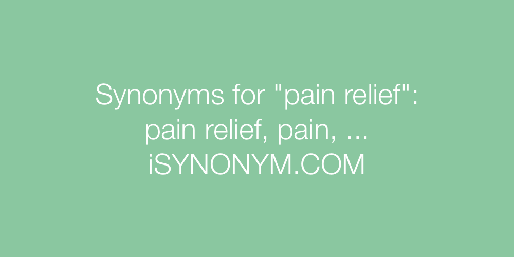 Synonyms pain relief