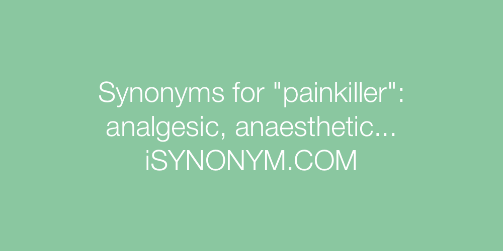 Synonyms painkiller