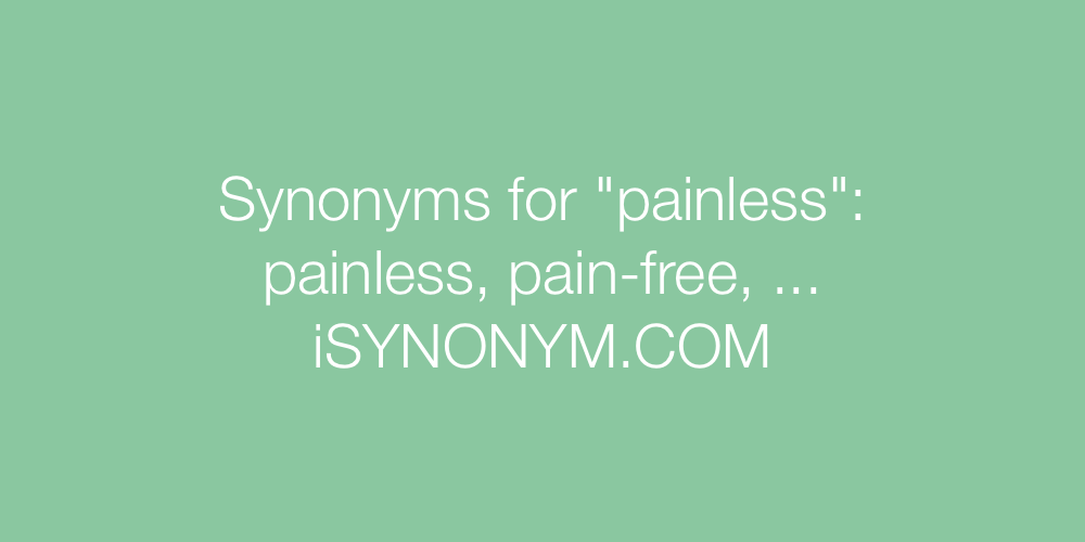 Synonyms painless