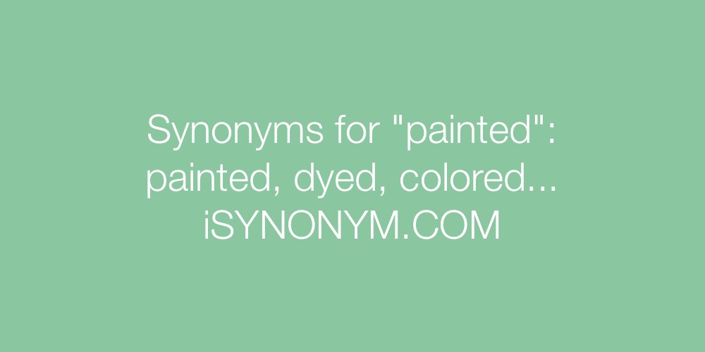 Synonyms painted