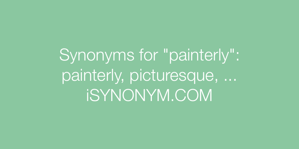 Synonyms painterly