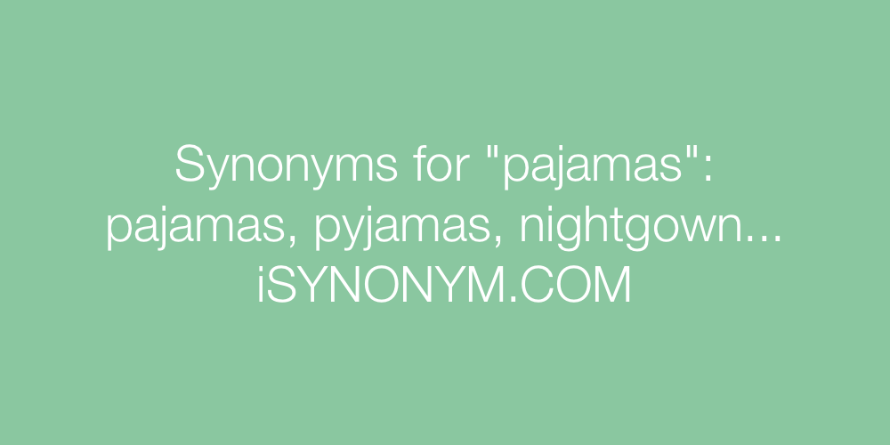 Synonyms pajamas