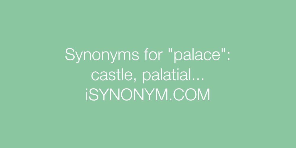 Synonyms palace