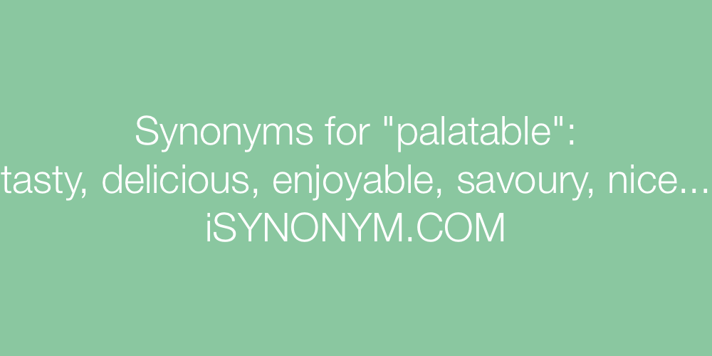 Synonyms palatable