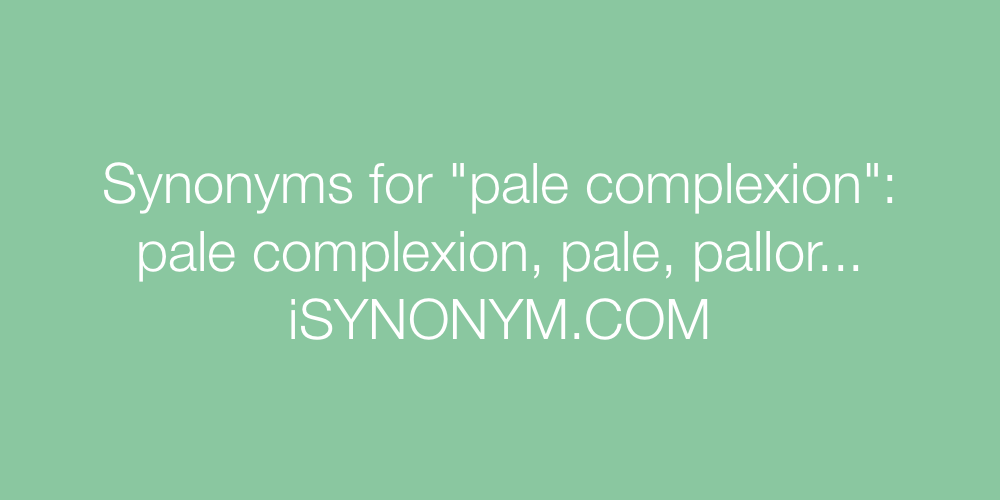 Synonyms pale complexion