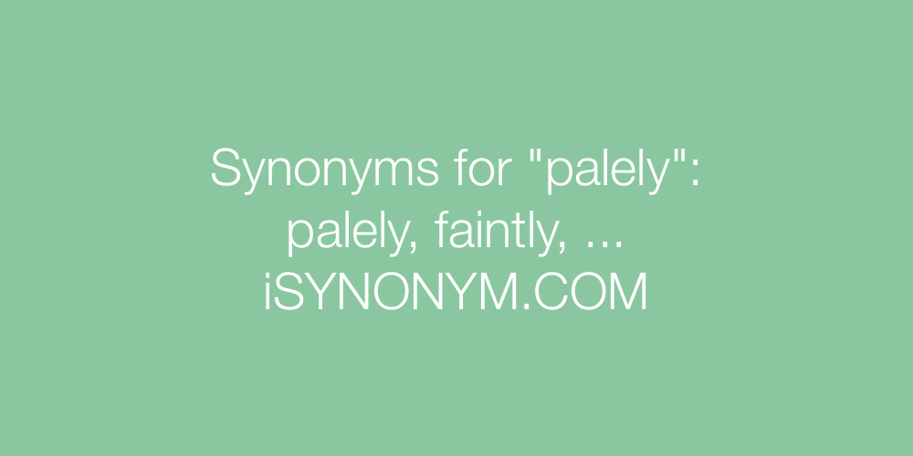 Synonyms palely