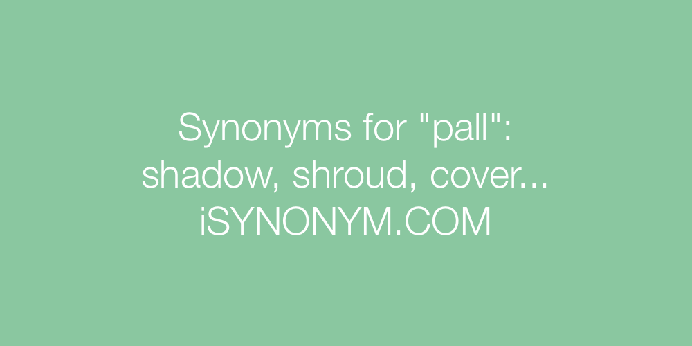 Synonyms pall