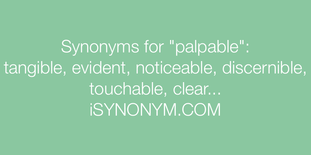 Synonyms palpable
