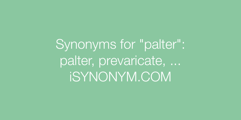 Synonyms palter