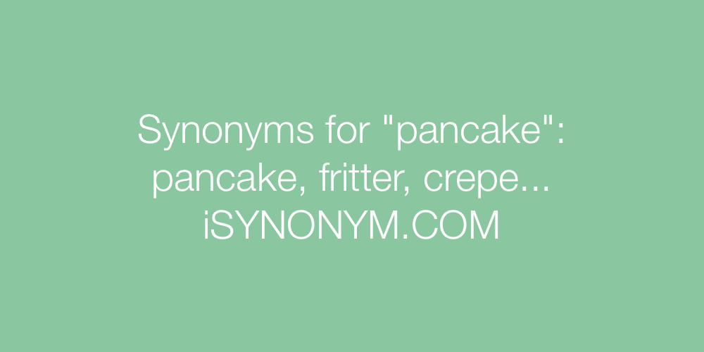 Synonyms pancake