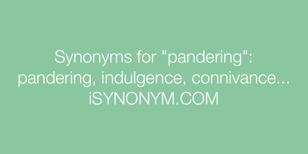 Synonyms pandering