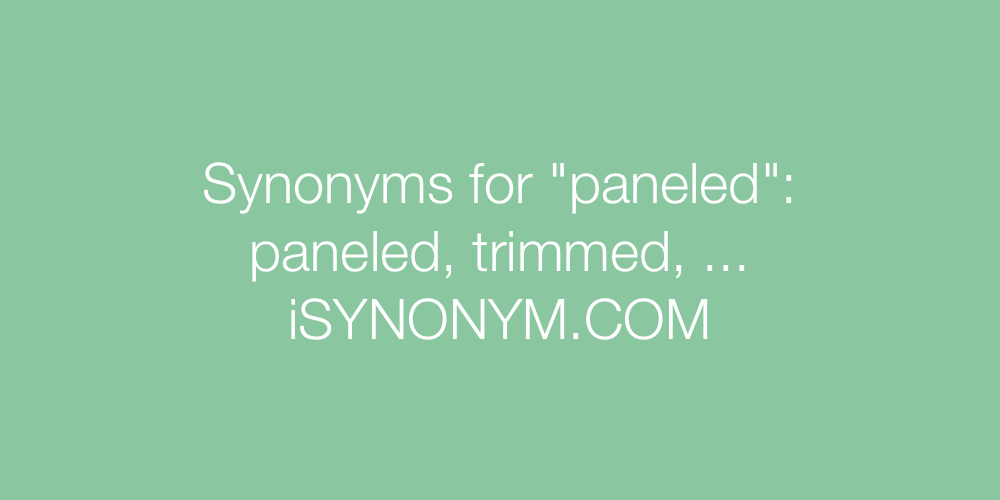 Synonyms paneled