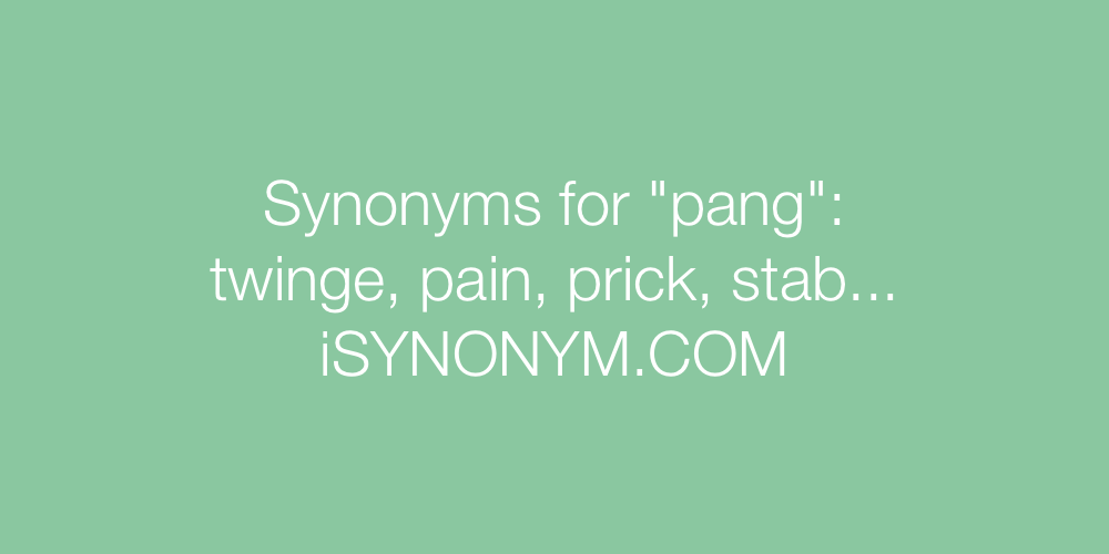 Synonyms pang