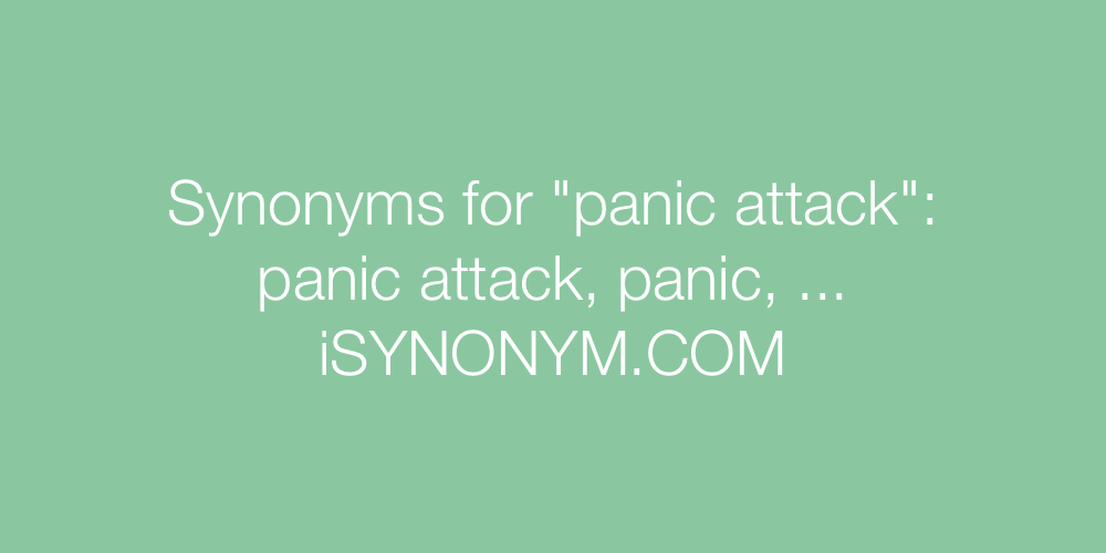 Synonyms panic attack