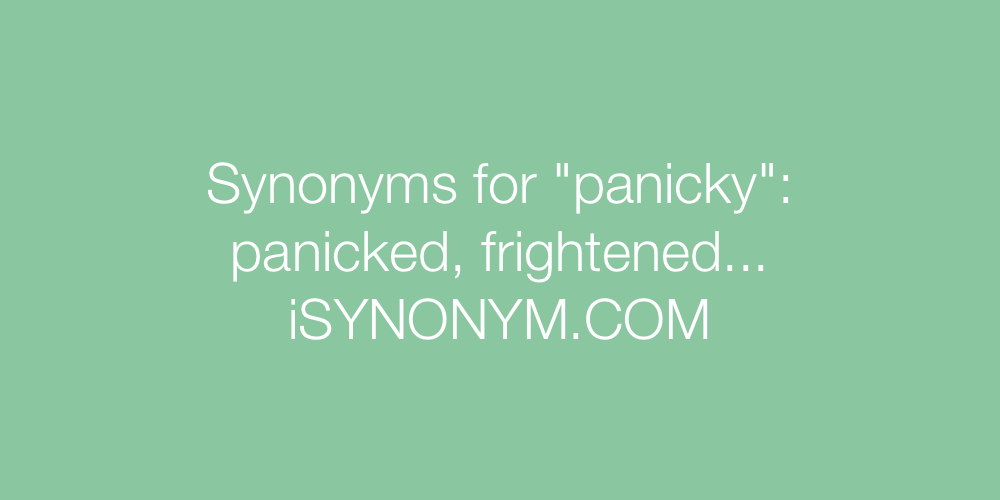 Synonyms panicky