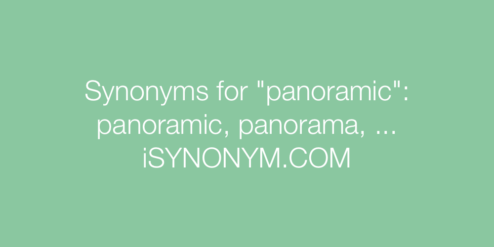Synonyms panoramic