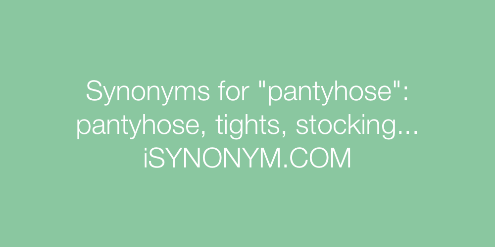 Synonyms pantyhose