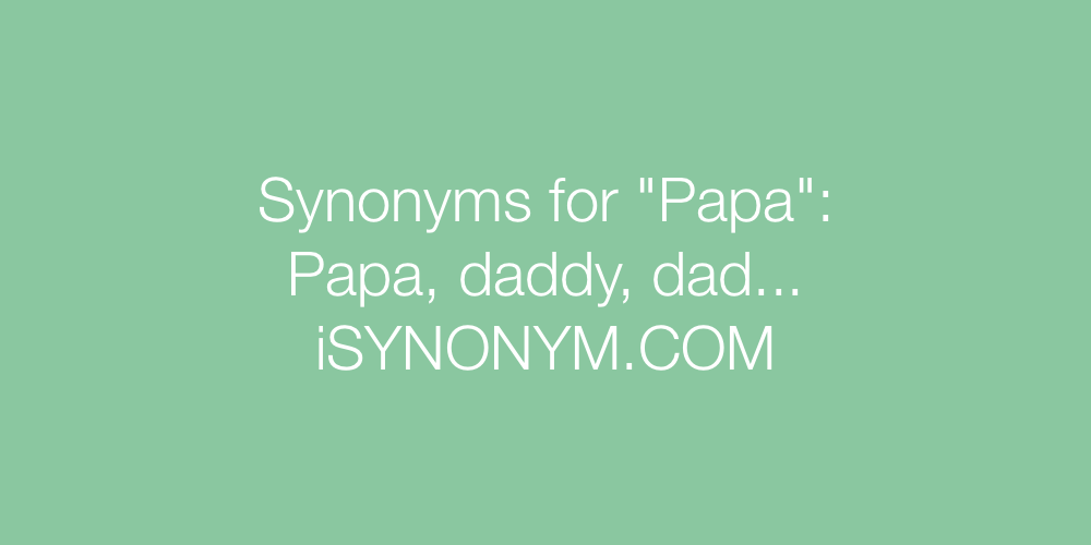 Synonyms Papa