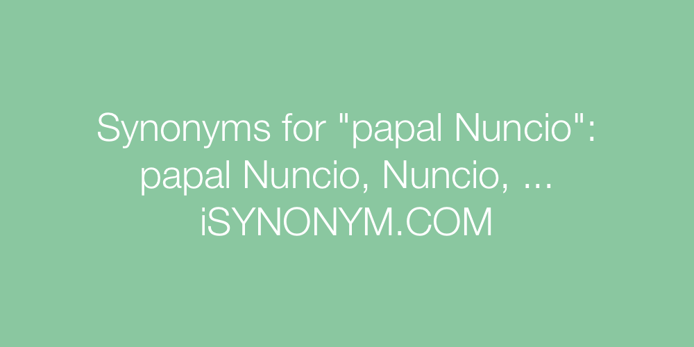 Synonyms papal Nuncio