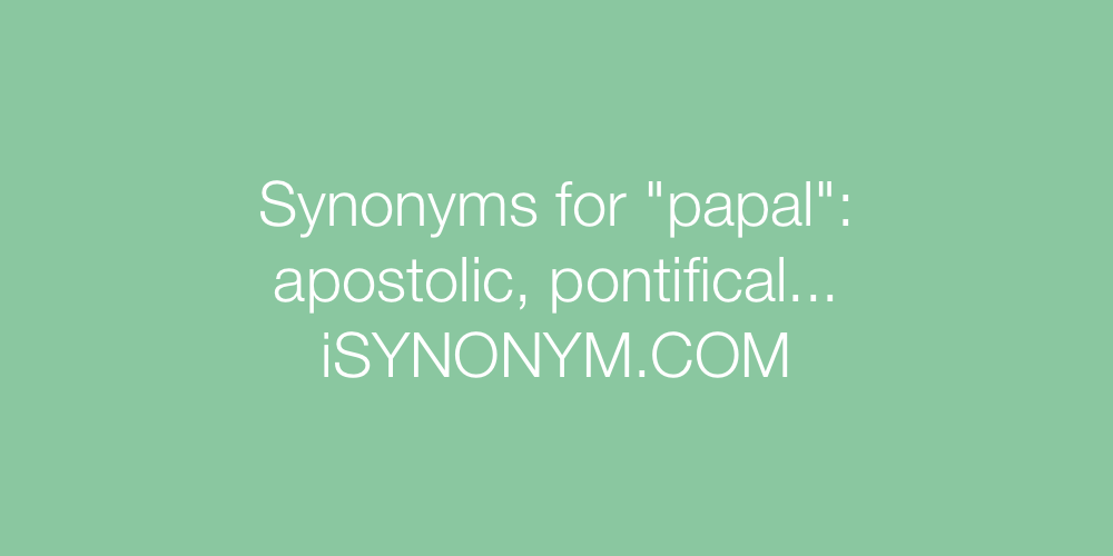 Synonyms papal
