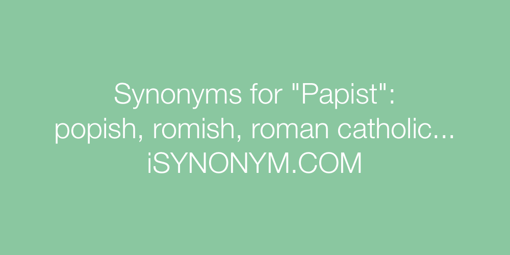 Synonyms Papist