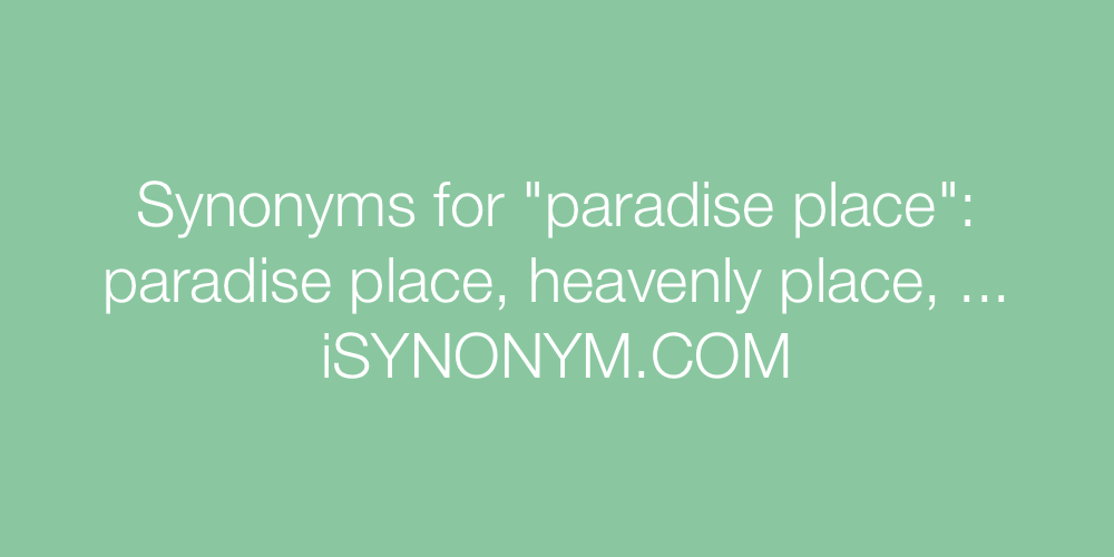Synonyms paradise place