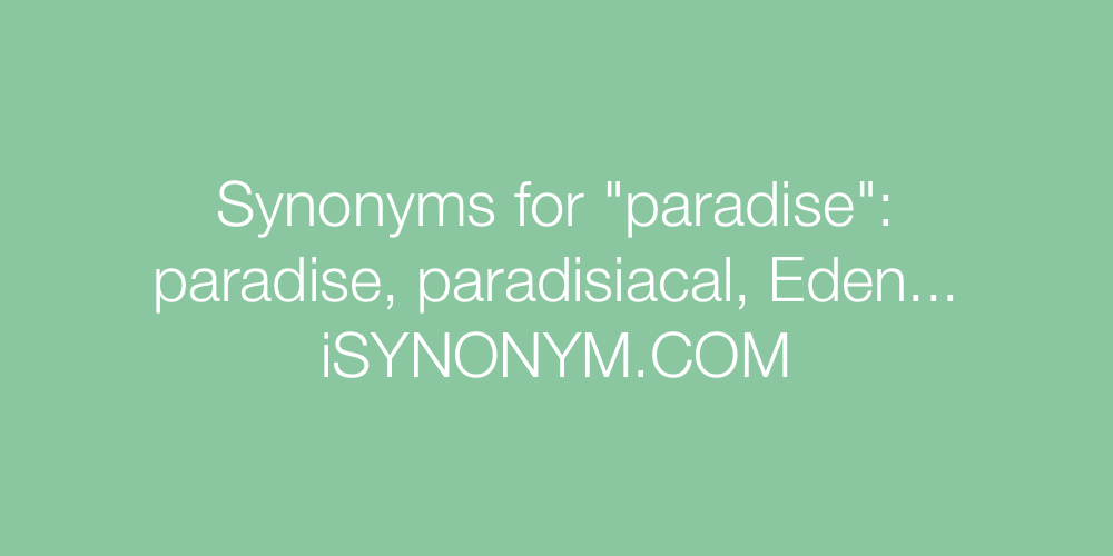Synonyms paradise
