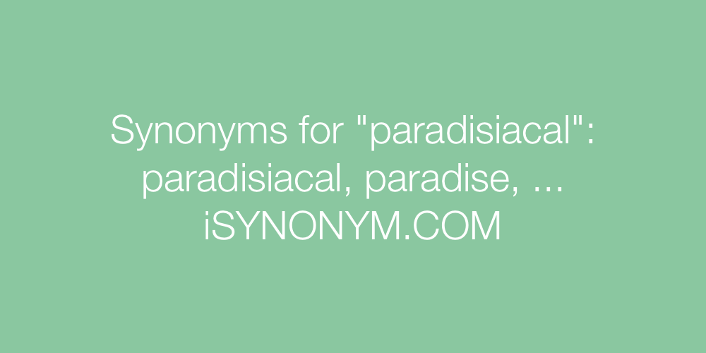 Synonyms paradisiacal